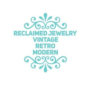 Jewelry - Reclaimed Jewelry... Vintage, Retro & Modern